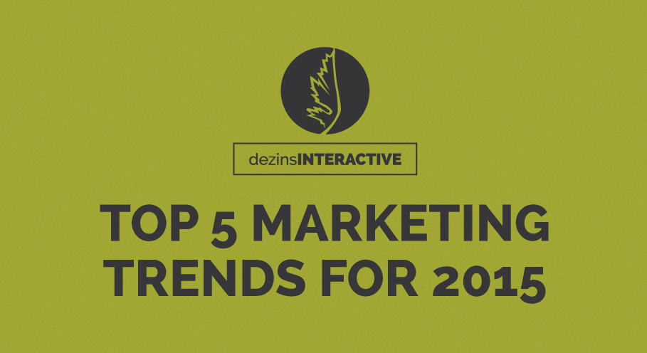 Top 5 Marketing Trends for 2015