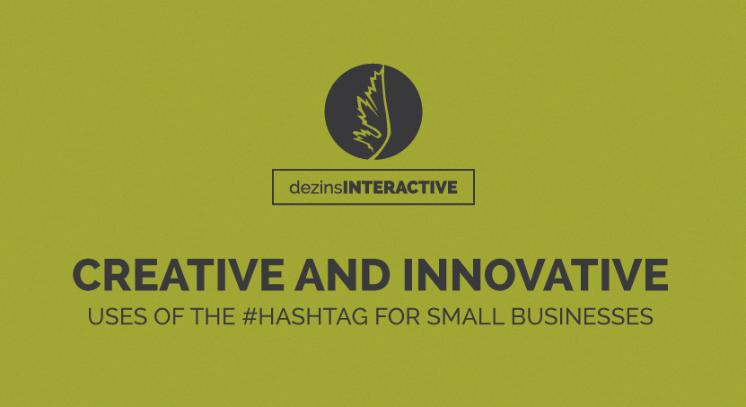 Creative and innovative uses of the #hashtag for small businesses
