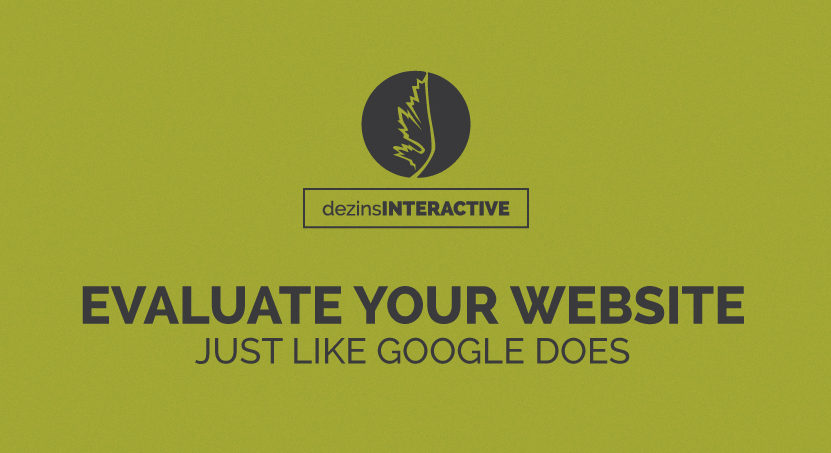 Evaluate Your Website, Just Like Google Does