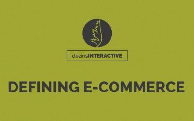 Defining E-Commerce