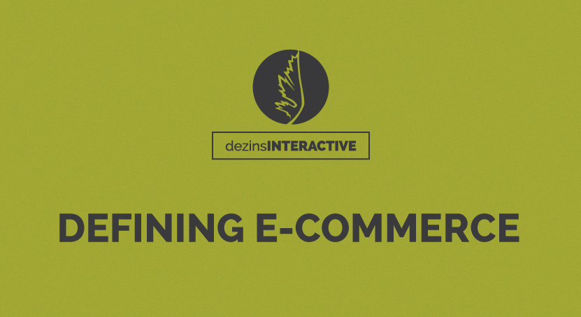 Defining E-Commerce