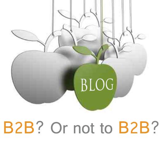 Blogging: B2B? Or not B2B?
