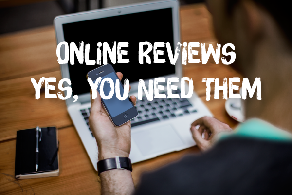 Online Reviews: Yes, You Need Them