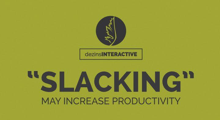 """""""Slacking"""" May Increase Productivity"""