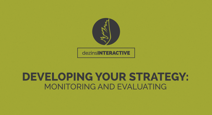 Developing Your Strategy: Monitoring and Evaluating