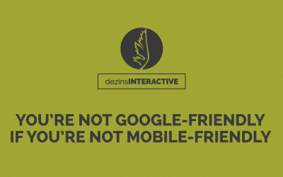 You're Not Google Friendly If You're Not Mobile Friendly