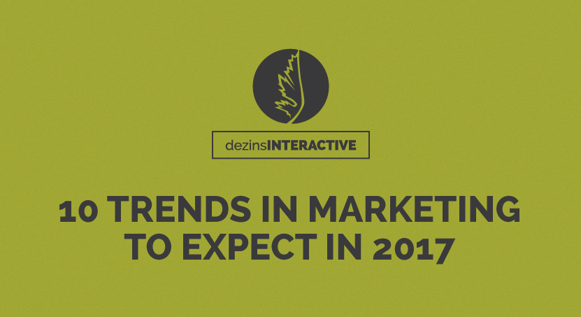 10 Trends in Marketing to Expect in 2017
