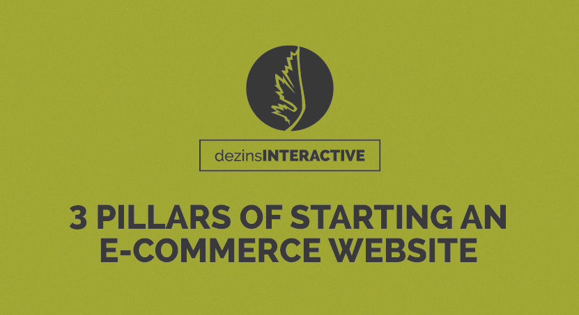 3 Pillars of Starting an E-Commerce Website