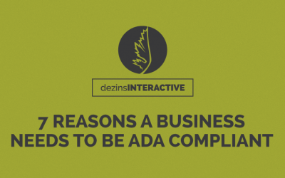 7 Reasons a Business Needs to be ADA Compliant