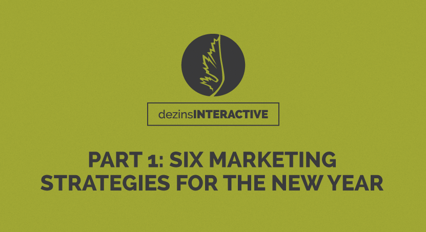 Part 1: Six Marketing Strategies For The New Year