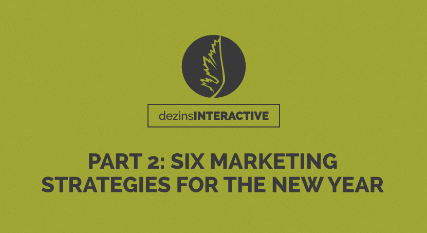 Part 2: Six Marketing Strategies For The New Year