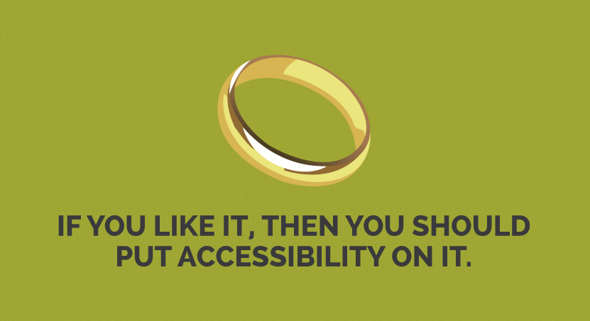 If you like it, then you should put accessibility on it.