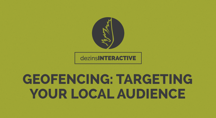 GeoFencing: Targeting Your Local Audience
