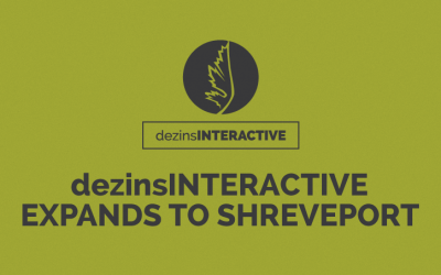 dezinsINTERACTIVE expands to Shreveport