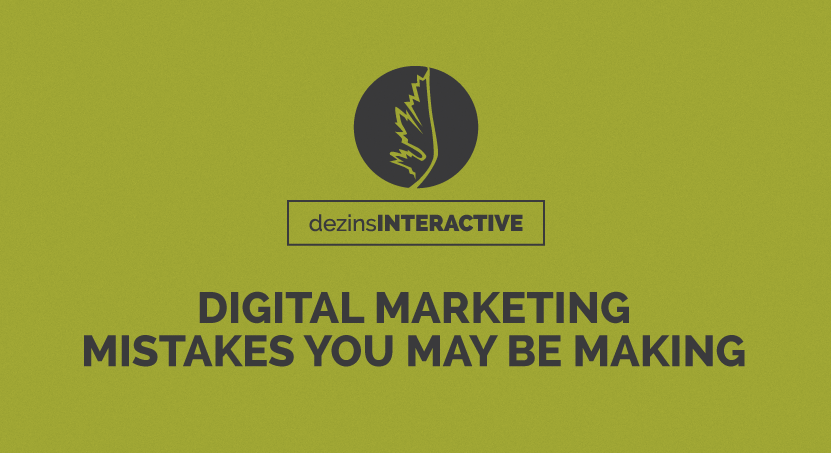 Digital Marketing Mistakes You May Be Making